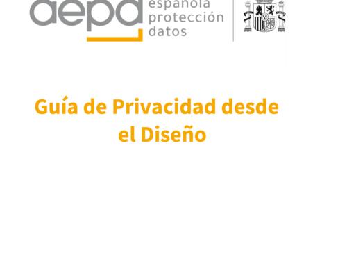 Nueva Guía de Privacidad desde el Diseño de la AEPD